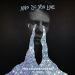 CHAINSMOKERS: Who Do You Love