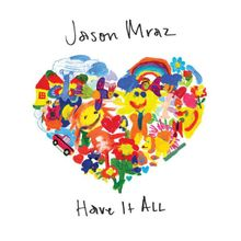 JASON MRAZ: Have it All