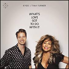 KYGO & TINA TURNER: What's Love Got to Do with It