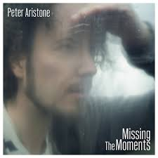 PETER ARISTONE: Missing the Moments