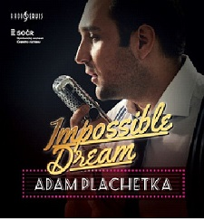 SOČR/NETOPIL: Adam Plachetka: Impossible Dream