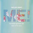 TAYLOR SWIFT: Me!(feat. Brendon Urie of Panic! At The Disco)