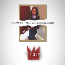 TRAIN: Call Me Sir (feat. Cam & Travie McCoy)